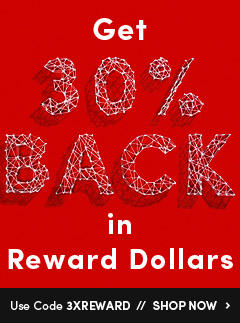 Get 30% Back in Reward Dollars with code 3XREWARD