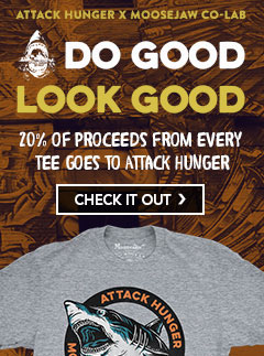 Attack Hunger x Moosejaw Co-lab Tees - Do Good, Look Good