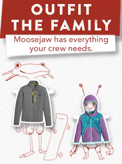 Outfit the Whole Family at Moosejaw
