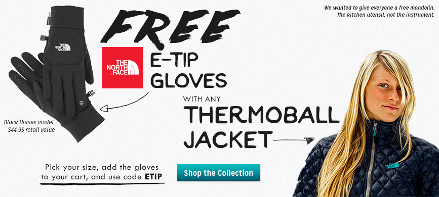 Get a FREE pair of The North Face Etip Gloves with any Thermoball Jacket