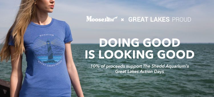 Moosejaw x Great Lakes Proud. Doing Good is Looking Good