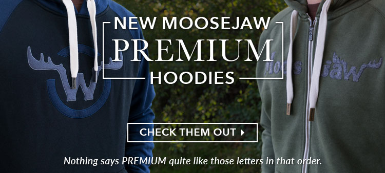 New Moosejaw Premium Hoodies