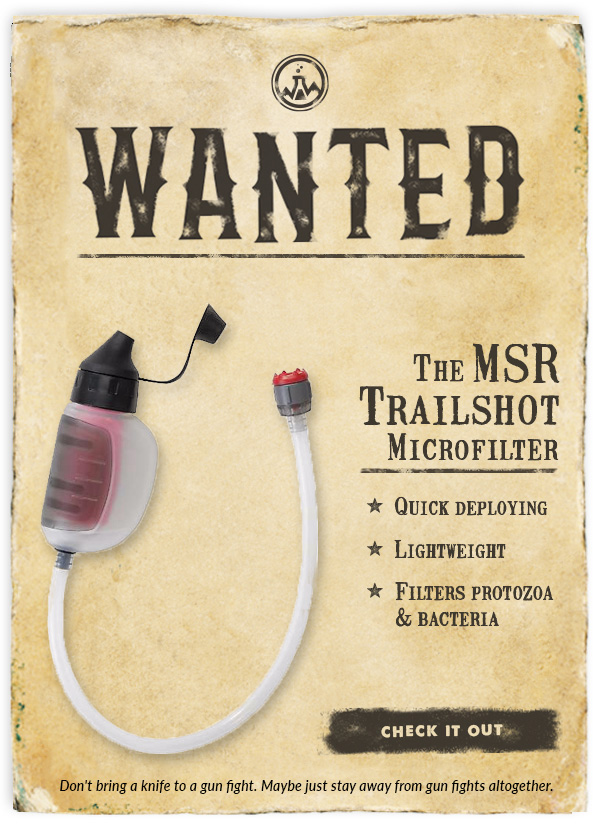 Wanted: The MSR Trailshot Microfilter. See it in Action.