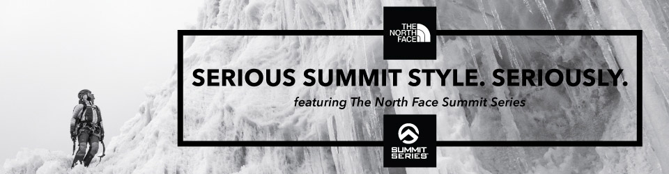 The North Face Summit Series - Serious Summit Style. Seriously.