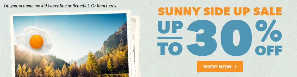 Sunny Side Up Sale - Up to 30% Off