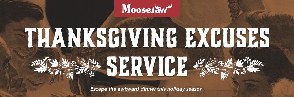 Moosejaw's Thanksgiving Excuses Service