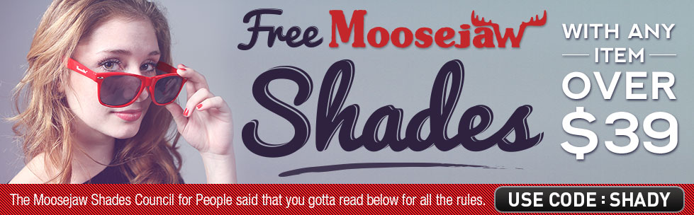 Free Moosejaw Shades with any item over $39