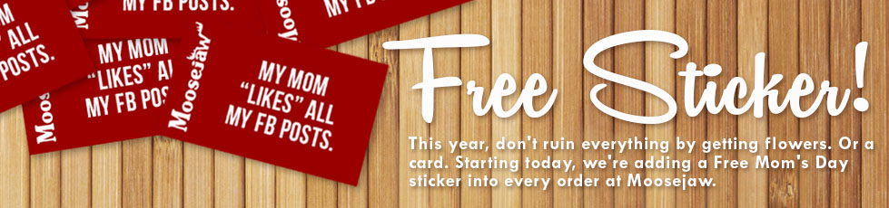 Free Moosejaw Mother's Day sticker