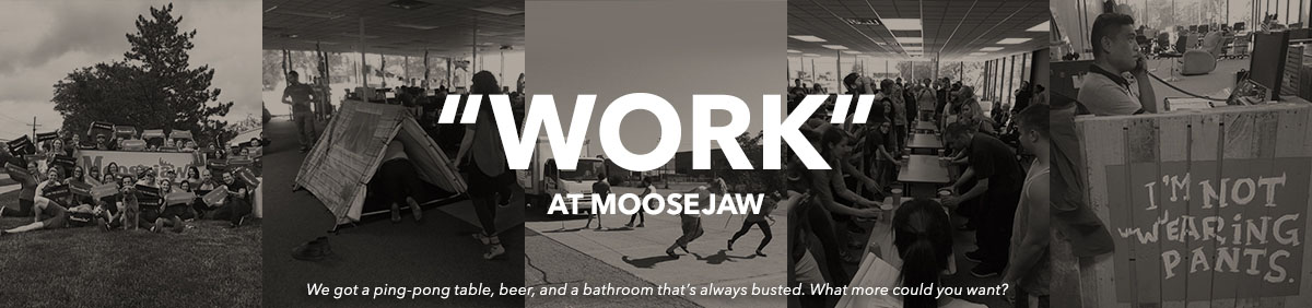 Come work at Moosejaw, you guys.